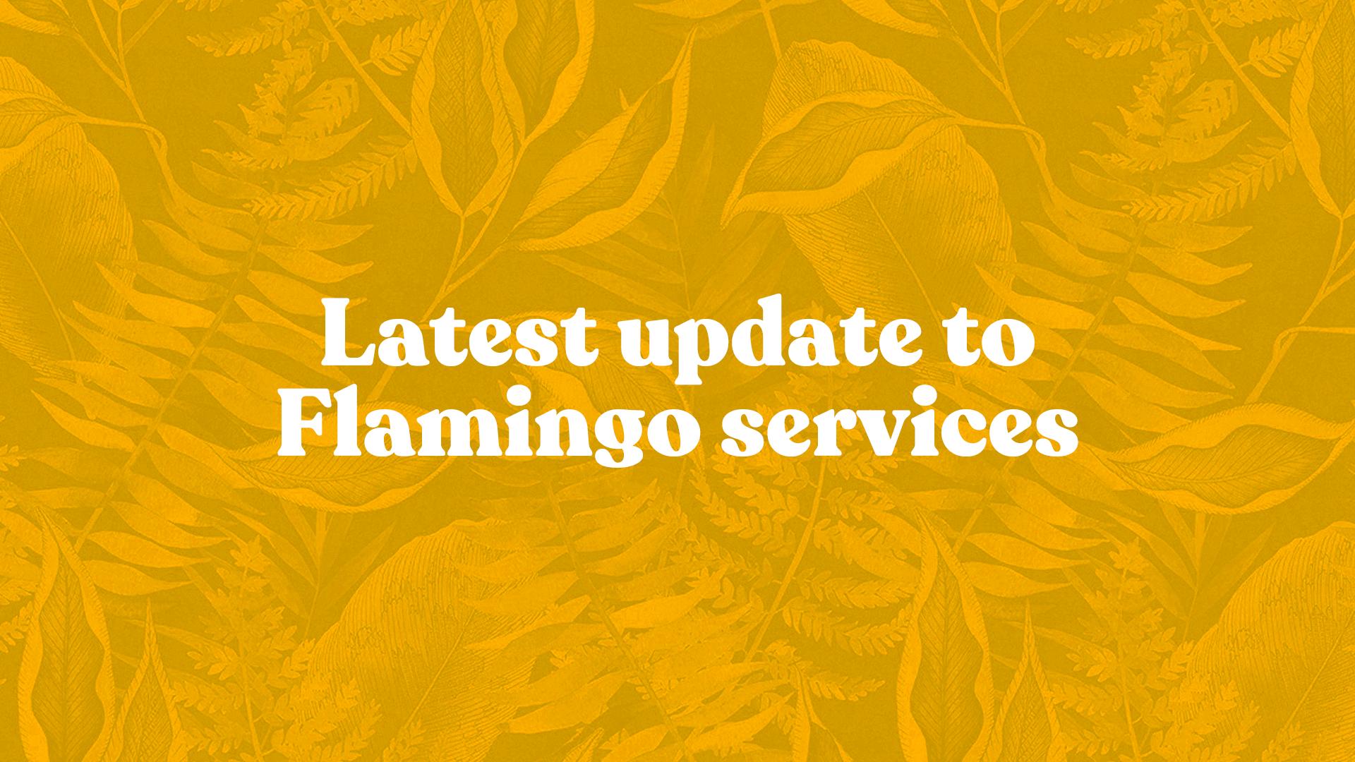 Flamingo Cafes: Latest update to Flamingo services